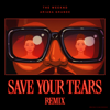 The Weeknd & Ariana Grande - Save Your Tears (Remix) artwork