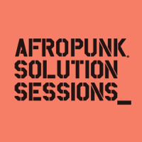 Podcast cover art for AFROPUNK Solution Sessions