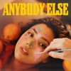 Anybody Else - Single