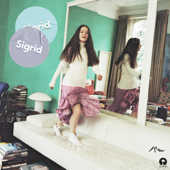 I Don't Want to Know - Sigrid