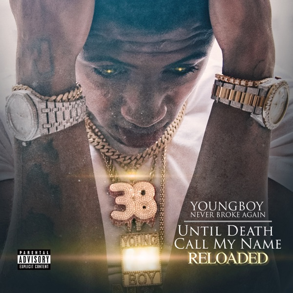 Until Death Call My Name Reloaded YoungBoy Never Broke Again album cover