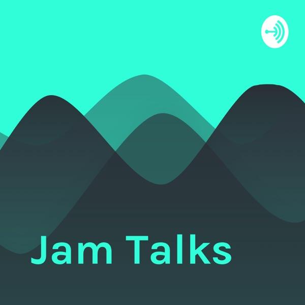 Jam Talks