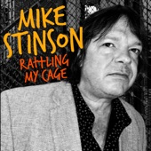 Mike Stinson - Rattling My Cage (feat. Chuck Prophet & Johnny Irion)