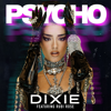Dixie - Psycho (feat. Rubi Rose) artwork