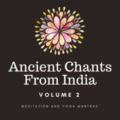 Ancient Chants from India - Volume 2