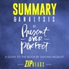 Summary & Analysis of Present Over Perfect: Leaving Behind Frantic for a Simpler, More Soulful Way of Living: A Guide to the Book by Shauna Niequist (Unabridged)