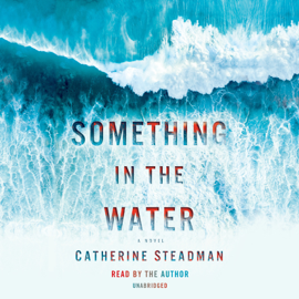 Something in the Water (Unabridged) - Catherine Steadman mp3 download