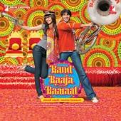 Band Baaja Baaraat (Original Motion Picture Soundtrack)