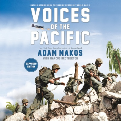 Voices of the Pacific, Expanded Edition: Untold Stories from the Marine Heroes of World War II (Unabridged)