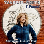 Valerie Smith - I Found (feat. Liberty Pike)