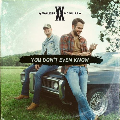 Walker McGuire - You Don't Even Know - Single