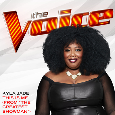 "This Is Me (From ""The Greatest Showman"") [The Voice Performance] - Kyla Jade song"
