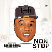 Non Stop (Hip Fuji) - King Saheed Osupa