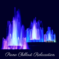 Piano Chillout Relaxation - Deep and Smooth Relaxation Piano Notes