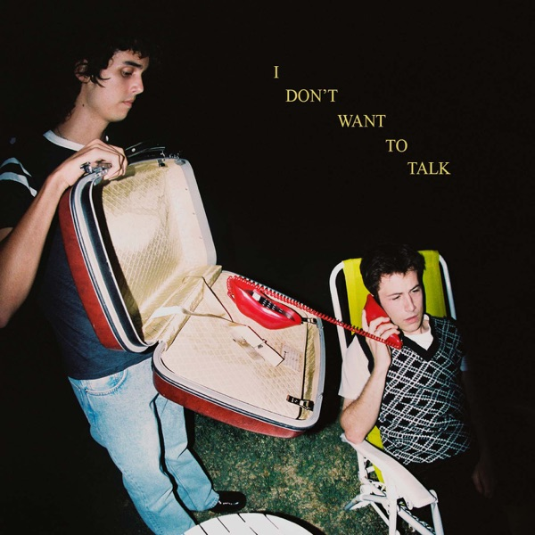 I Don't Want to Talk
