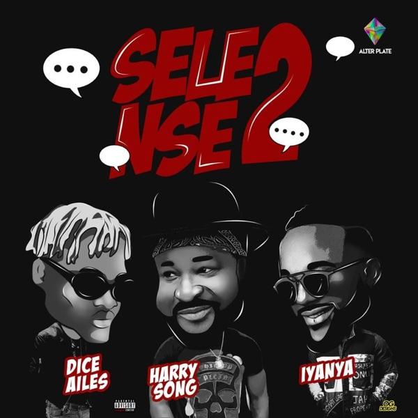 Selense II (feat. Iyanya & Dice Ailes) - Single