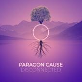 Paragon Cause - Disconnected (Original Mix)