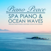 Spa Piano & Ocean Waves - Piano Peace