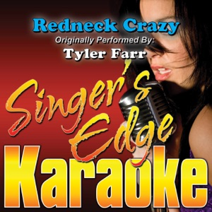 Singer's Edge Karaoke - Redneck Crazy (Originally Performed By Tyler Farr) [Instrumental]