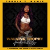 Walking Trophy (feat. Konshens, Big Zeeks & Alicaì Harley) [Toddla T Remix] - Single, HoodCelebrityy