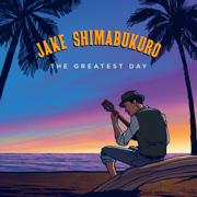 The Greatest Day - Jake Shimabukuro - Jake Shimabukuro