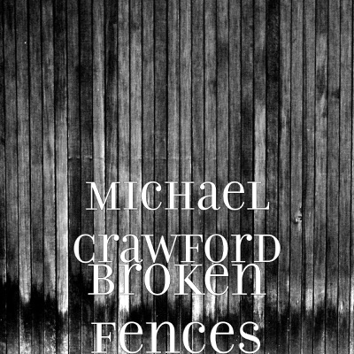 Broken Fences (feat. Chas Evans) - Single - Michael Crawford