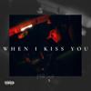 Malek Lasike - When I Kiss You artwork