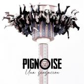 Una Sensación - Pignoise