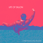 Only Fools Fall in Love - Life of Dillon