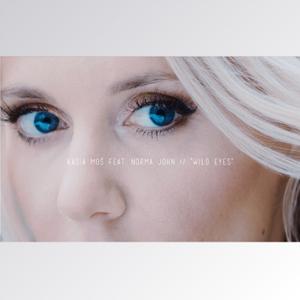 Kasia Moś - Wild Eyes feat. Norma John