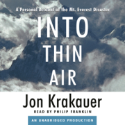 Into Thin Air: A Personal Account of the Mt. Everest Disaster (Unabridged)