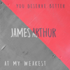 James Arthur - You Deserve Better  artwork