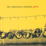 The Innocence Mission - Everything's Different Now