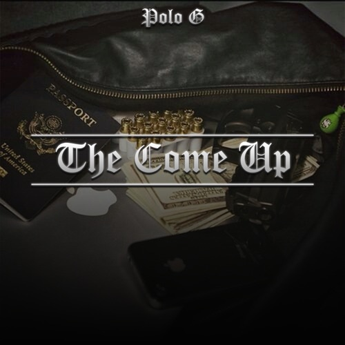 Polo G - The Come Up - Single