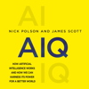 Nick Polson & James Scott - AIQ: How Artificial Intelligence Works and How We Can Harness Its Power for a Better World (Unabridged) portada