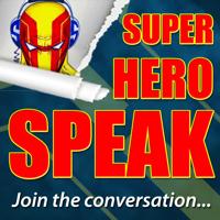 Podcast cover art for Super Hero Speak – Superhero Podcast