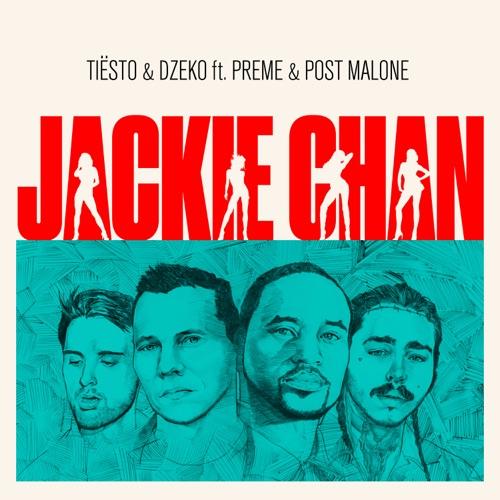 Tiësto & Dzeko - Jackie Chan (feat. Preme & Post Malone) - Single
