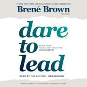 Dare to Lead: Brave Work. Tough Conversations. Whole Hearts. (Unabridged)
