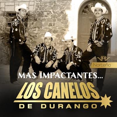 Más Impactantes - Los Canelos de Durango