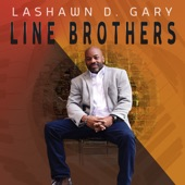 LaShawn D. Gary - Line Brothers