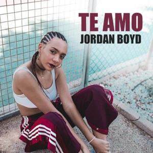 Jordan Boyd - Te Amo