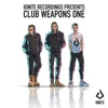 Ignite Presents: Club Weapons, Vol. 1 - Single