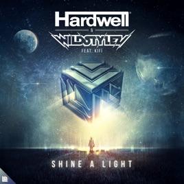Hardwell & Wildstylez – Shine a Light (feat. KiFi) – Single [iTunes Plus M4A] | iplusall.4fullz.com