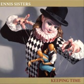 The Ennis Sisters - Wasted on the Way