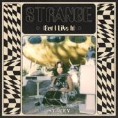 Stacey - Strange (But I Like It)