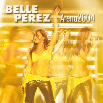 Arena 2004 - Belle Perez