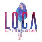 Loca (feat. Cali Y El Dandee) - Maite Perroni