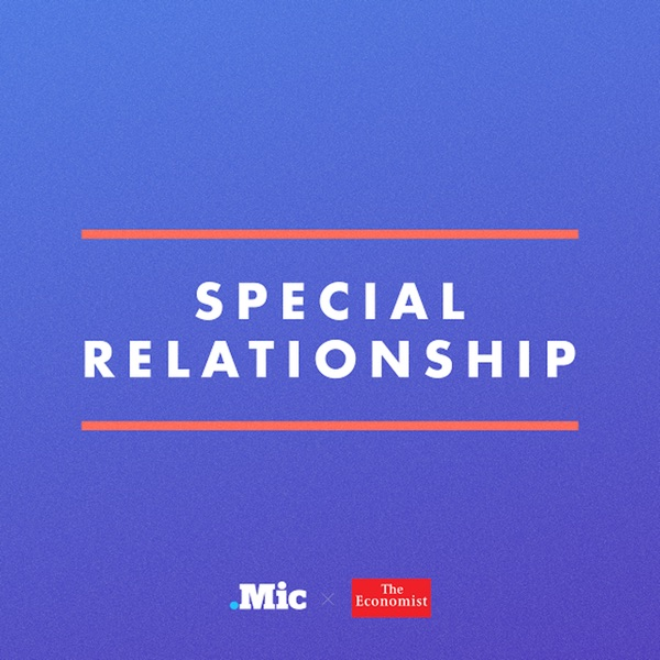 Special Relationship, from The Economist and Mic