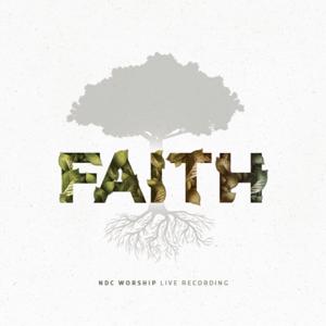 NDC Worship - Faith (Live)
