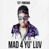 Tzy Panchak - Mad 4 Yu' luv artwork